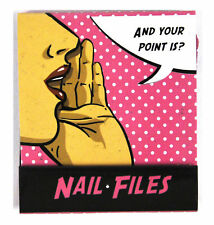 Pop Art Nail Files And Your Point Is?