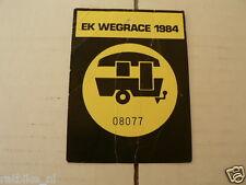 1984 TICKET EK WEGRACE 1984 CAMPING ?