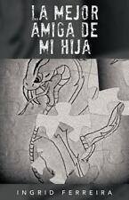 La Mejor Amiga de Mi Hij by Ingrid Ferreira (2012, Paperback)