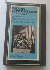 Sex in Literature Volume 4 John Atkins high noon: the 17th & 18th centuries book