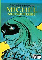 MICHEL mousquetaire // Georges BAYARD // Bibliothèque Verte