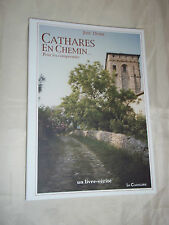 """""""CATHARES EN CHEMIN"""" JOSé DUPRé (2006) CATHARISME / ALBIGEOIS / DEDICACé..."""