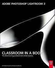 Adobe Photoshop Lightroom 3 Classroom in a Book: Official Workbook inc CD-ROM