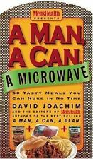 A Man, a Can, a Microwave: 50 Tasty Meals You Can Nuke in No Time (Man, a Can..
