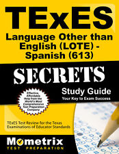 TExES Languages Other Than English (LOTE) - Spanish (613) Secrets Guide