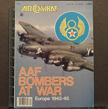 Air Combat AAF Bombers War Europe 42-45 magazine 1984 military aviation history