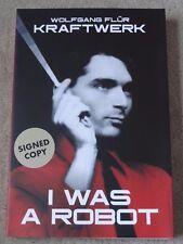 SIGNED WOLFGANG FLUR KRAFTWERK - I WAS A ROBOT PAPERBACK BOOK NEW & UNREAD