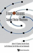Least Squares Support Vector Machines by Johan A. K. Suykens, Bart De Moor,...