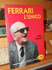 Gino Rancati - Ferrari l'unico - Giorgio Nada editore - 1988