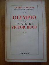 OLYMPIO OU LA VIE DE VICTOR HUGO DE ANDRE MAUROIS BIOGRAPHIE HACHETTE