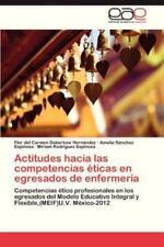 Actitudes Hacia Las Competencias Eticas En Egresados de Enfermeria (Paperback or