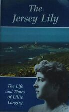 The Jersey Lily. The Life and Times of Lillie Langtry. AH7652.