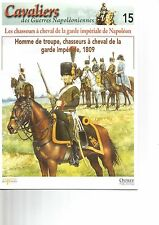 CAVALIERS DES GUERRES NAPOLEONIENNES N°15 CHASSEURS A CHEVAL GARDE IMPERIALE