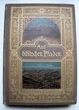 BEAUTIFUL 1897 German Ed. AUF BIBLISCHEN PFADEN (ON BIBLICAL PATHS) Illustrated