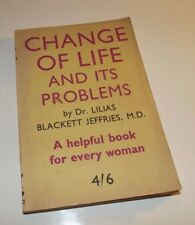 Vintage Health Paperback - Change of Life and Its Problems, Dr Jeffries, 1952