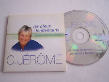 CD SINGLE  DE C. JEROME , LES BLEUS LENDEMAINS  . TRES BON ETAT .