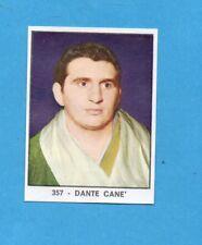 CAMPIONI DELLO SPORT 1966/67-PANINI-Figurina n.357- DANTE CANE' -Recuperata