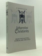 JOHANNINE CHRISTIANITY by D. Moody Smith - 1989 - Gospel of John essays