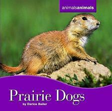 Prairie Dogs Hardcover Darice Bailer
