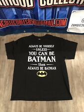 DC Comics Batman Black T-Shirt Mens Sz 2XL Always Be Yourself