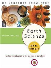 Earth Science Made Simple: A Clear Introduction to the Science of Our Planet, Al