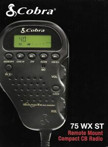 NEW COBRA REMOTE MOUNT CB RADIO MODEL 75 WX ST