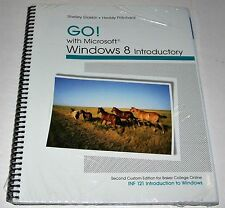 Go!  with Microsoft  Windows 8 Introductor Second Custom Edition for Baker Colle