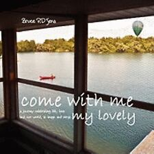 Come with me my lovely - International Edition by Bruce P.D'Sena (2010, Stapled)