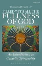 Filled with All the Fullness of God : An Introduction to Catholic...