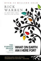 The Purpose Driven Life: What on Earth Am I Here For?   Rick Warren