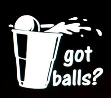 Beer Pong ( Got Balls ) Vinyl Decal