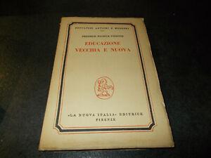 EDUCAZIONE VECCHIA E NUOVA Friedrich Wilhelm Foerster La Nuova Italia 1956