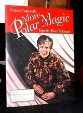 More Polar Magic Expanded Fleece Techniques by Nancy Cornwell 2004 author signed