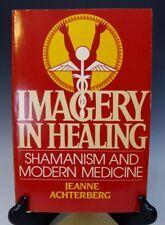 Imagery in Healing: Shamanism and Modern Medicine, Jeanne Achterberg, Shambhala