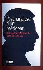 MOSCOVITZ & Yann de l'ECOTAIS - Psychanalyse d'un président (Sarkozy) NEUF