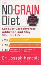 The No-Grain Diet: Conquer Carbohydrate Addiction