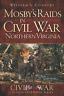 Mosby's Raids in Civil War Northern Virginia [Civil War Series] [VA]