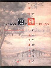 LA CROCE E IL DRAGO Sulle orme Matteo Ricci in Cina Ilario Fiore Nuova ERI 1991