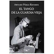 El tango de la guardia vieja (Spanish Edition)-ExLibrary