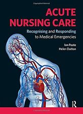 Acute Nursing Care: Recognising and Responding to Medical Emergencies NEW BOOK