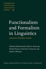 Functionalism and Formalism in Linguistics: Volume I: General papers (Studies in