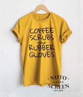 Coffee Scrubs And Rubber Gloves Shirt Nurse T Shirts Funny Nursing Top Tee Shirt