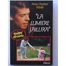 LA LUMIERE JAILLIRA   ANNE CHARLOTTE REBELLE    SCLEROSE EN PLAQUES   1987
