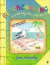 Beachcombing: Exploring the Seashore by Arnosky, Jim, Good Book