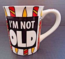 I'M NOT OLD Birthday Mug by Lorrie Veasey-Our Name Is Mud-NIB