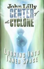 The Center of the Cyclone: Looking into Inner Space, Lilly, John C., Very Good