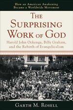 Surprising Work of God, The: Harold John Ockenga, Billy Graham, and the Rebirth