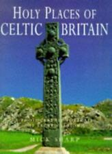 Holy Places of Celtic Britain-Mick Sharp