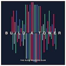 THE SLOW READERS CLUB - BUILD A TOWER CD Released May 4th 2018