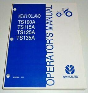 New Holland TS100A TS115A TS125A TS135A Tractor Operators Manual 8/03 Original!